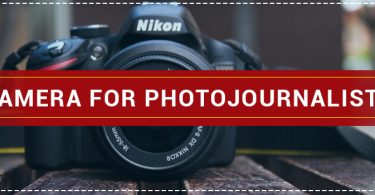 Best Camera for Photojournalists